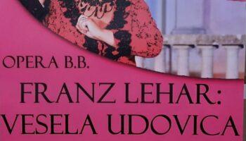 OPERA B.B. FRANZ LEHAR: Vesela udovica